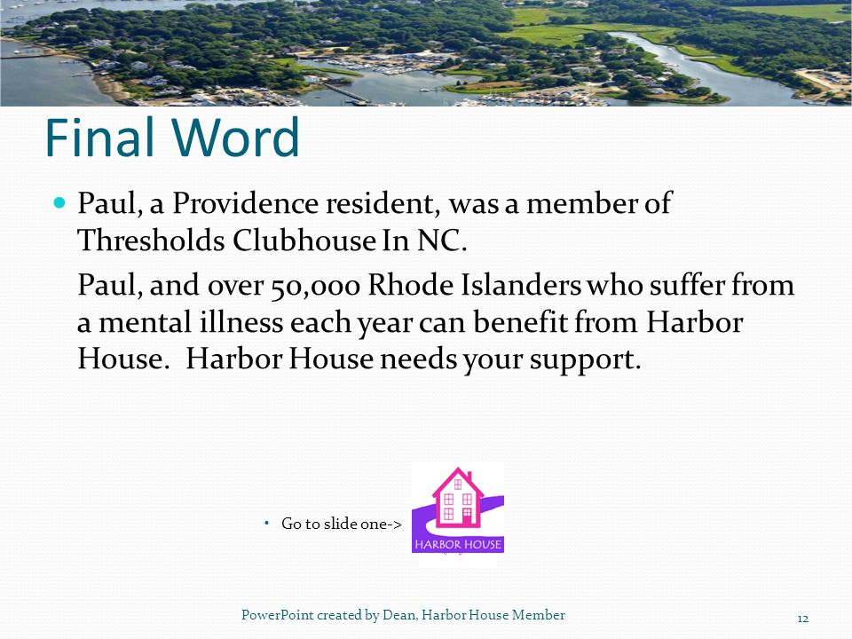 Help Harbor House succeed Make a contribution Pledge on-going financial support Offer Harbor House Members employment Help Raise awareness and funds S