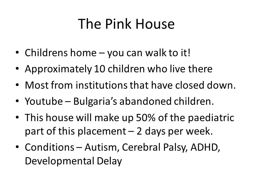 The Placement The Pink House