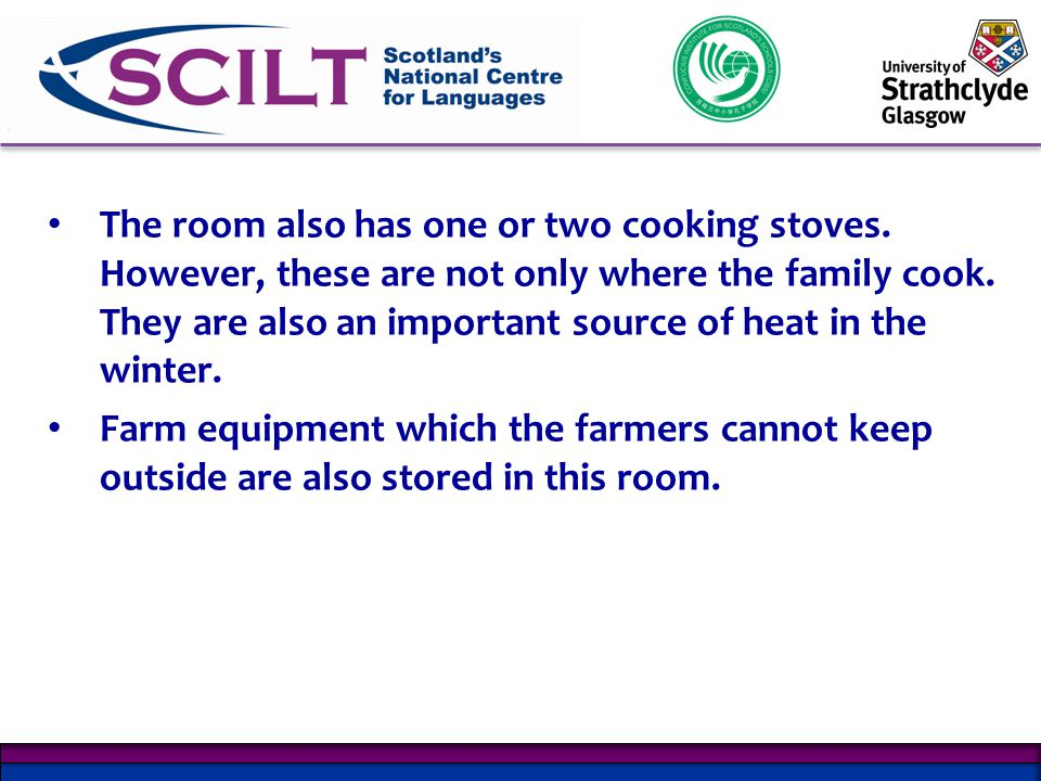 The room also has one or two cooking stoves.However, these are not only where the family cook.