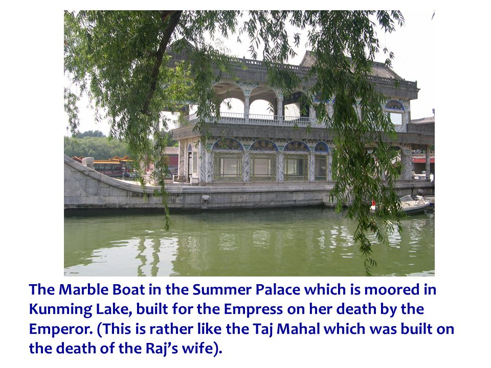 The Marble Boat in the Summer Palace which is moored in Kunming Lake, built for the Empress on her death by the Emperor.
