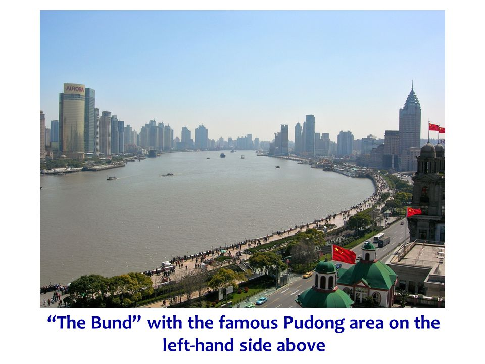 The Bund with the famous Pudong area on the left-hand side above
