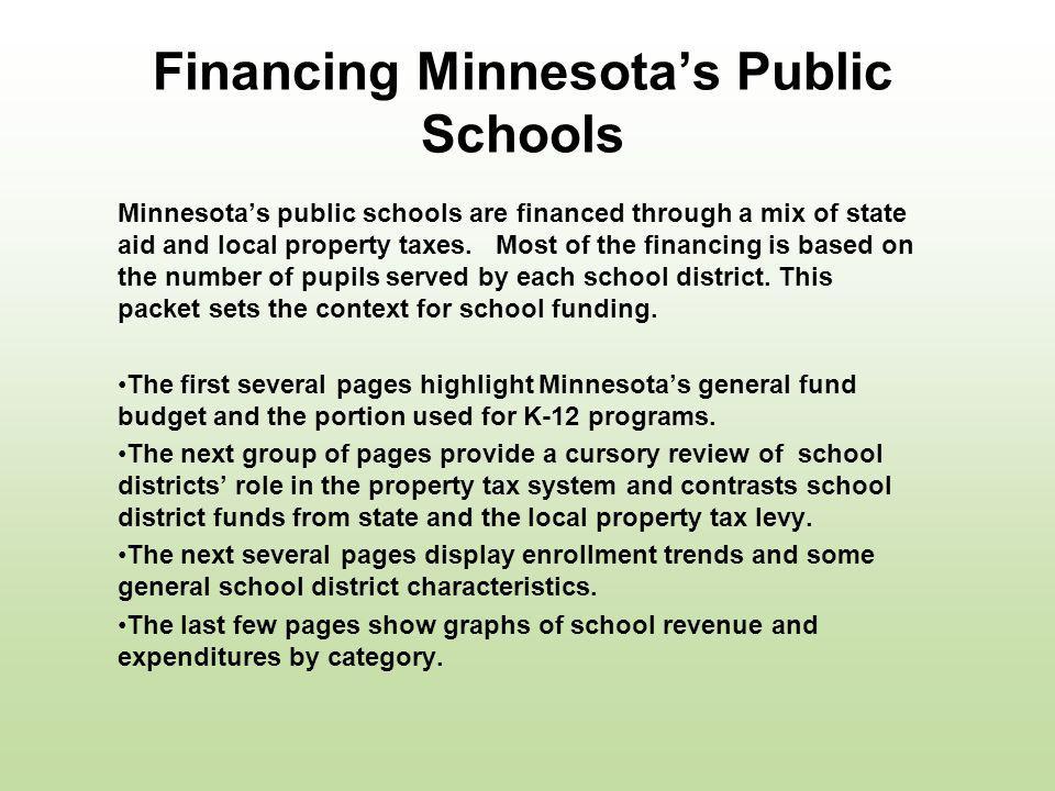 Financing Minnesotas Public Schools Minnesotas public schools are financed through a mix of state aid and local property taxes.
