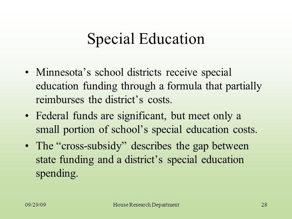 Special Education Minnesotas school districts receive special education funding through a formula that partially reimburses the districts costs. Feder