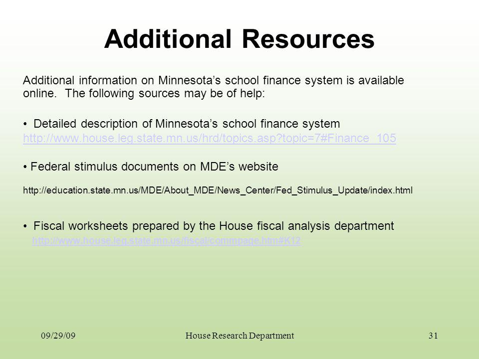 09/29/09 Additional Resources Additional information on Minnesotas school finance system is available online. The following sources may be of help: De