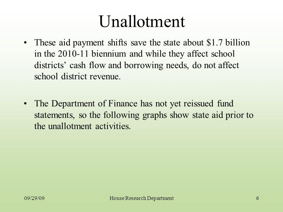 Unallotment These aid payment shifts save the state about $1.7 billion in the 2010-11 biennium and while they affect school districts cash flow and borrowing needs, do not affect school district revenue.