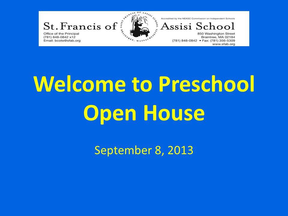 Welcome to Preschool Open House September 8, 2013