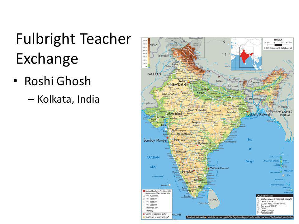 Fulbright Teacher Exchange Roshi Ghosh – Kolkata, India