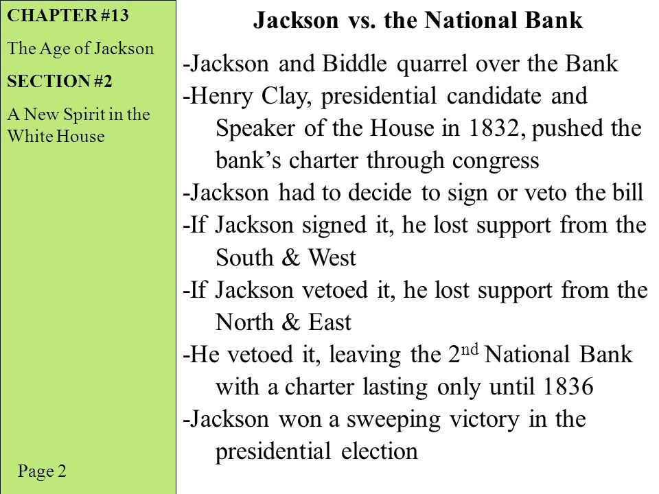 -Jackson and Biddle quarrel over the Bank -Henry Clay, presidential candidate and Speaker of the House in 1832, pushed the banks charter through congr