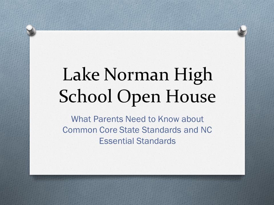 Lake Norman High School Open House What Parents Need to Know about Common Core State Standards and NC Essential Standards