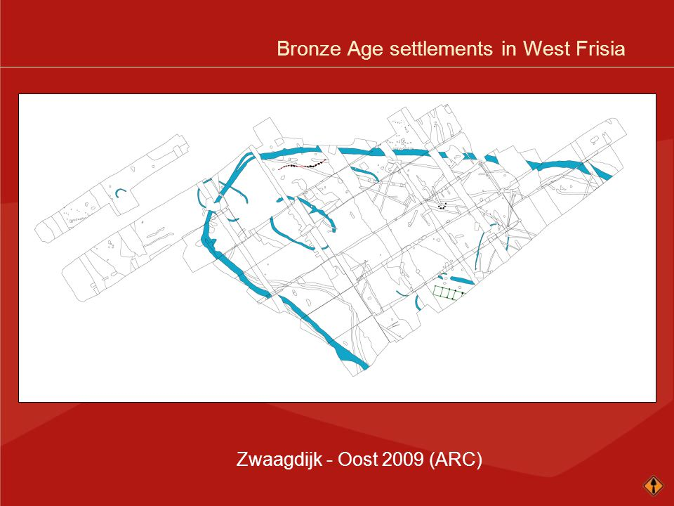 Bronze Age settlements in West Frisia Zwaagdijk - Oost 2009 (ARC)