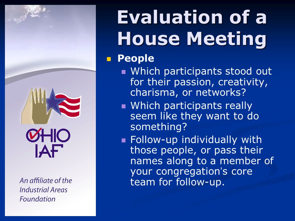Evaluation of a House Meeting People Which participants stood out for their passion, creativity, charisma, or networks.
