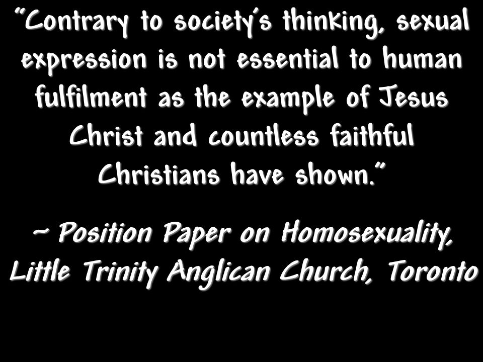 Contrary to societys thinking, sexual expression is not essential to human fulfilment as the example of Jesus Christ and countless faithful Christians