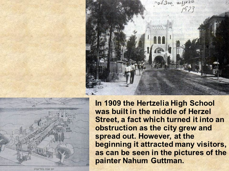 In 1909 the Hertzelia High School was built in the middle of Herzel Street, a fact which turned it into an obstruction as the city grew and spread out.