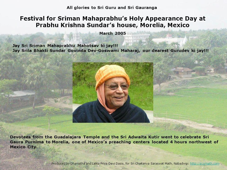 Festival for Sriman Mahaprabhus Holy Appearance Day at Prabhu Krishna Sundars house, Morelia, Mexico Jay Sri Sriman Mahaprabhu Mahotsav ki jay!!.