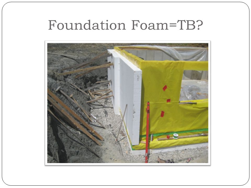 Foundation Foam=TB?