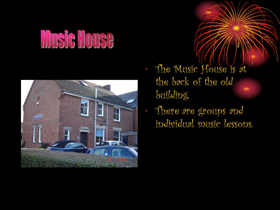 The Music House is at the back of the old building. There are groups and individual music lessons.