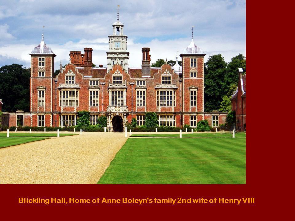Blickling Hall, Home of Anne Boleyn's family 2nd wife of Henry VIII