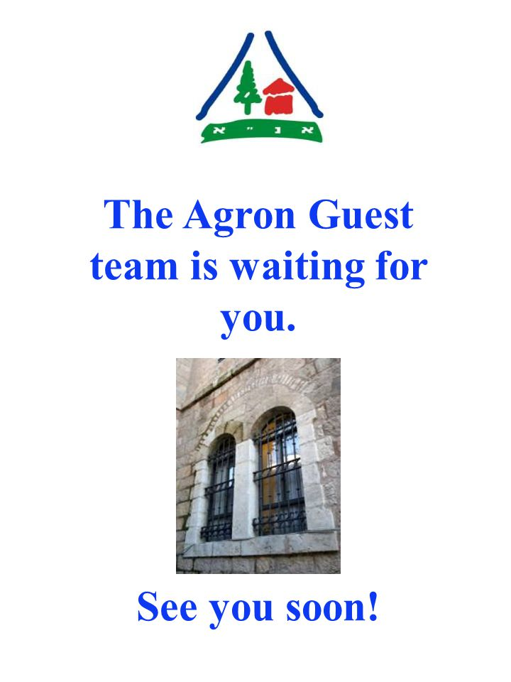 Reservations Reception: 02-6217555 ext. 3 Reservations: 02-6217540 Fax: 02-6221124 E-mail: agron@iyha.org.ilagron@iyha.org.il Internet: www.iyha.org.i