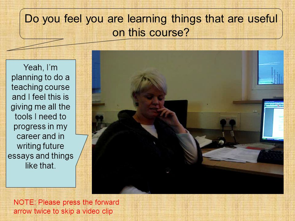 Do you feel you are learning things that are useful on this course.