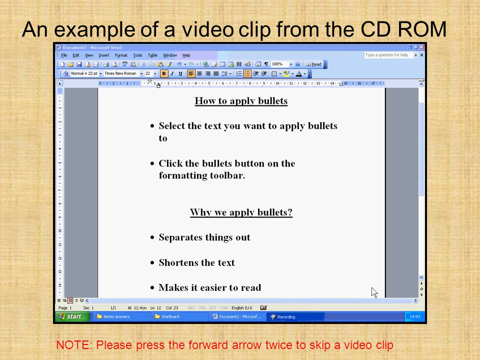 An example of a video clip from the CD ROM NOTE: Please press the forward arrow twice to skip a video clip