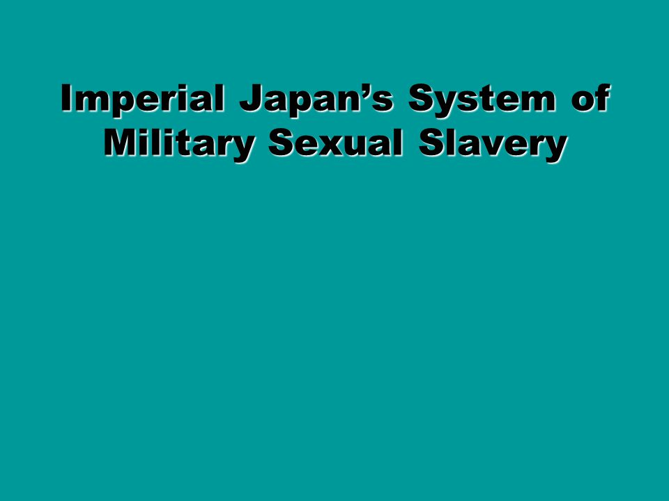 Imperial Japans System of Military Sexual Slavery