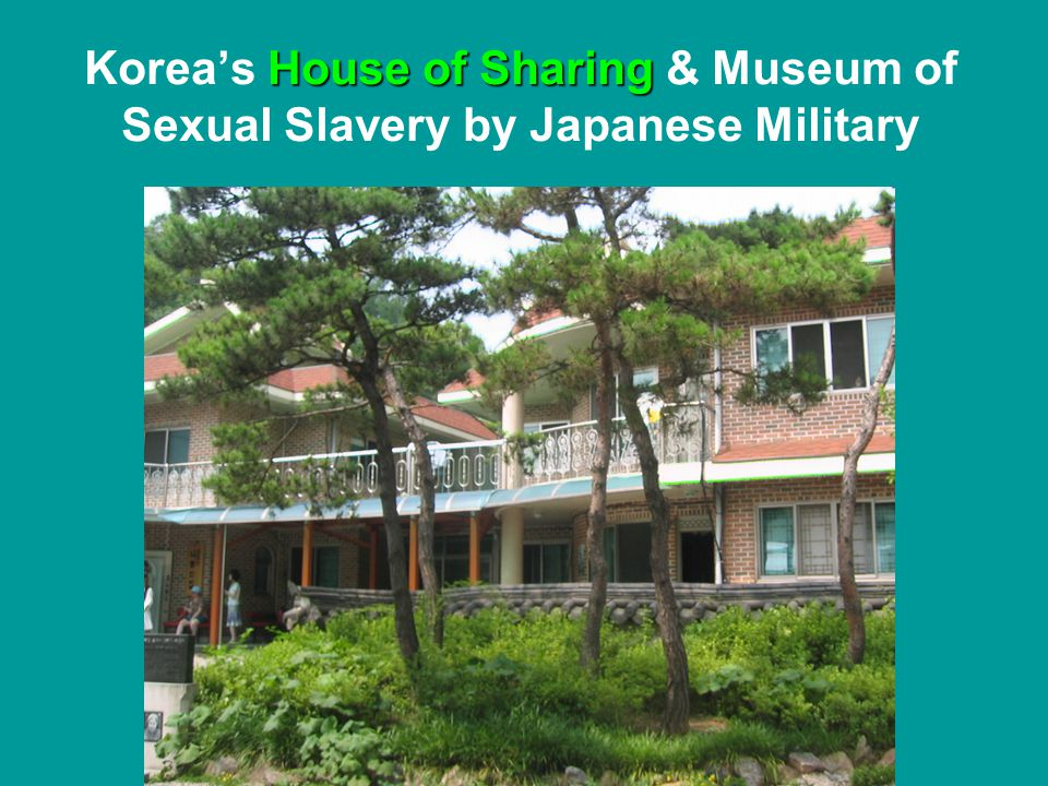 House of Sharing Koreas House of Sharing & Museum of Sexual Slavery by Japanese Military