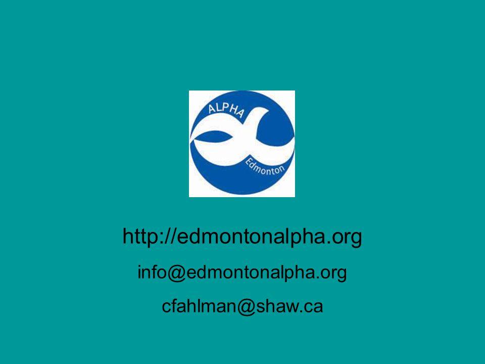 http://edmontonalpha.org info@edmontonalpha.org cfahlman@shaw.ca