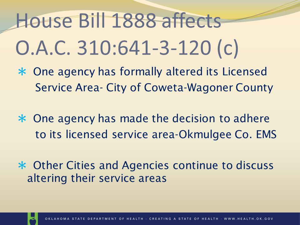 HB 1888 By April 1, 2011 each county with a population <500,000 shall present to OSDH an EMS Plan that Shall: Address funding issues; Ensure countywide EMS coverage; Address county boundaries related to 9-1-1 response