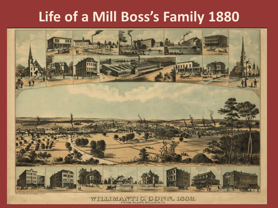 Life of a Mill Bosss Family 1880