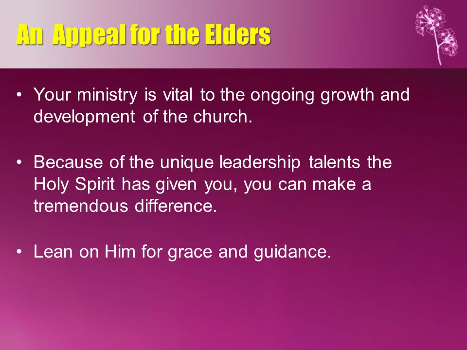 Your ministry is vital to the ongoing growth and development of the church.