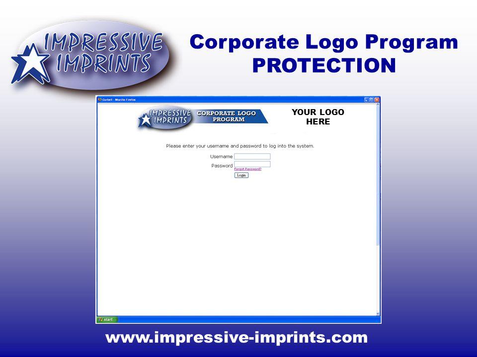 www.impressive-imprints.com Corporate Logo Program PROTECTION YOUR LOGO HERE