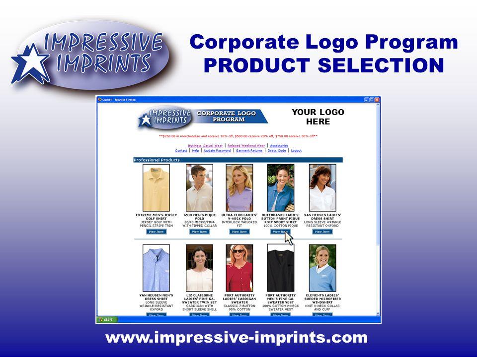 www.impressive-imprints.com Corporate Logo Program PRODUCT SELECTION YOUR LOGO HERE