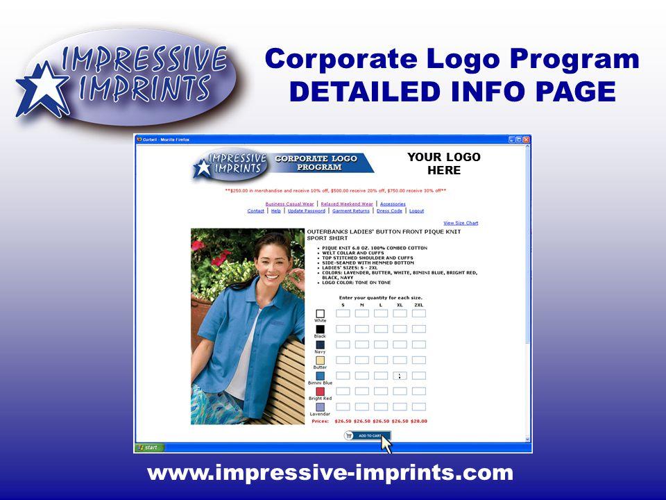www.impressive-imprints.com Corporate Logo Program DETAILED INFO PAGE YOUR LOGO HERE