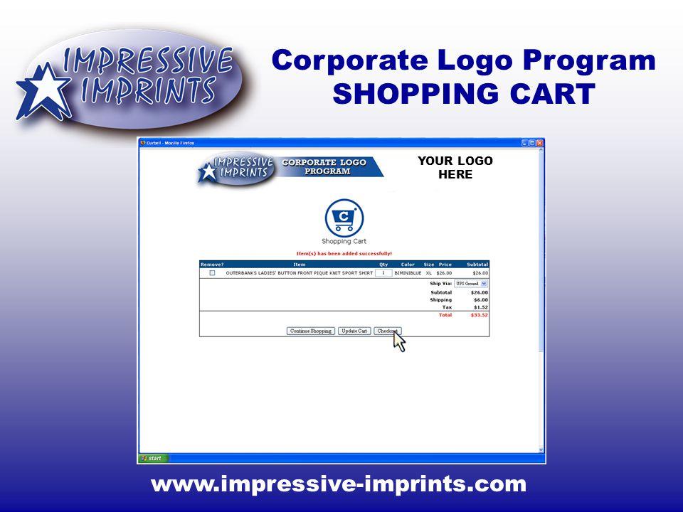 www.impressive-imprints.com Corporate Logo Program SHOPPING CART YOUR LOGO HERE