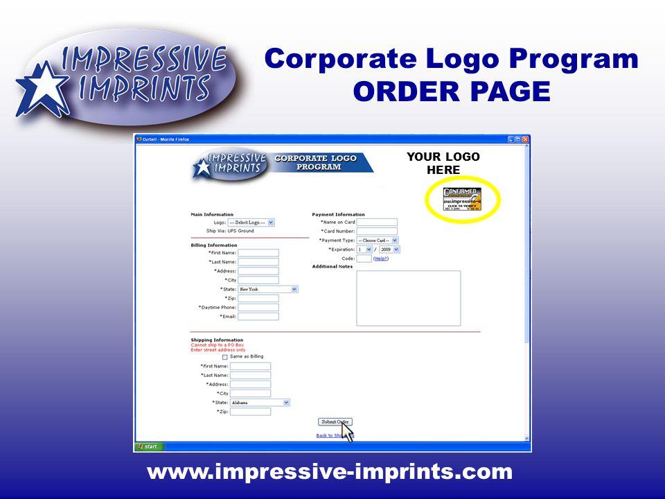 YOUR LOGO HERE www.impressive-imprints.com Corporate Logo Program ORDER PAGE