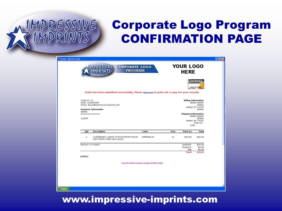 Corporate Logo Program CONFIRMATION PAGE www.impressive-imprints.com YOUR LOGO HERE