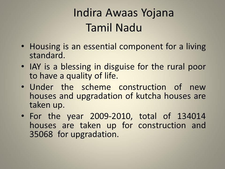 Indira Awaas Yojana Tamil Nadu Housing is an essential component for a living standard.