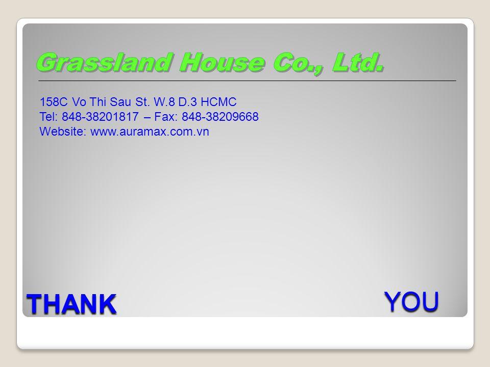 THANK YOU 158C Vo Thi Sau St. W.8 D.3 HCMC Tel: 848-38201817 – Fax: 848-38209668 Website: www.auramax.com.vn