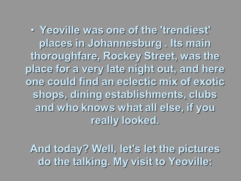 Yeoville was one of the trendiest places in Johannesburg.