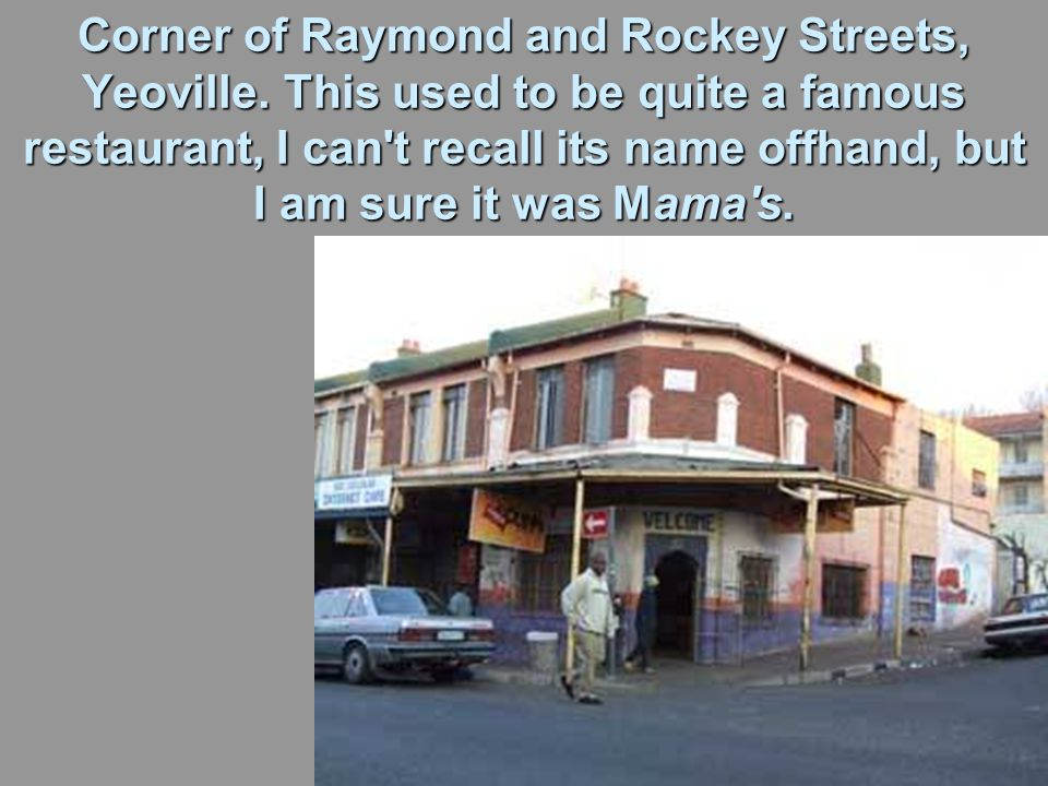 Corner of Raymond and Rockey Streets, Yeoville.