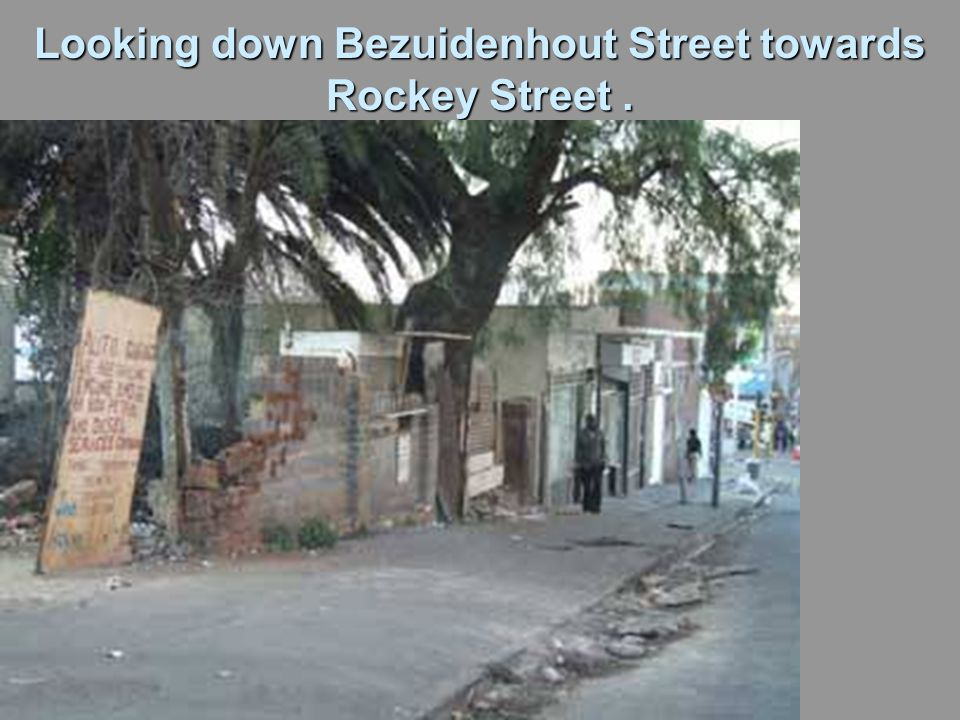 Looking down Bezuidenhout Street towards Rockey Street.