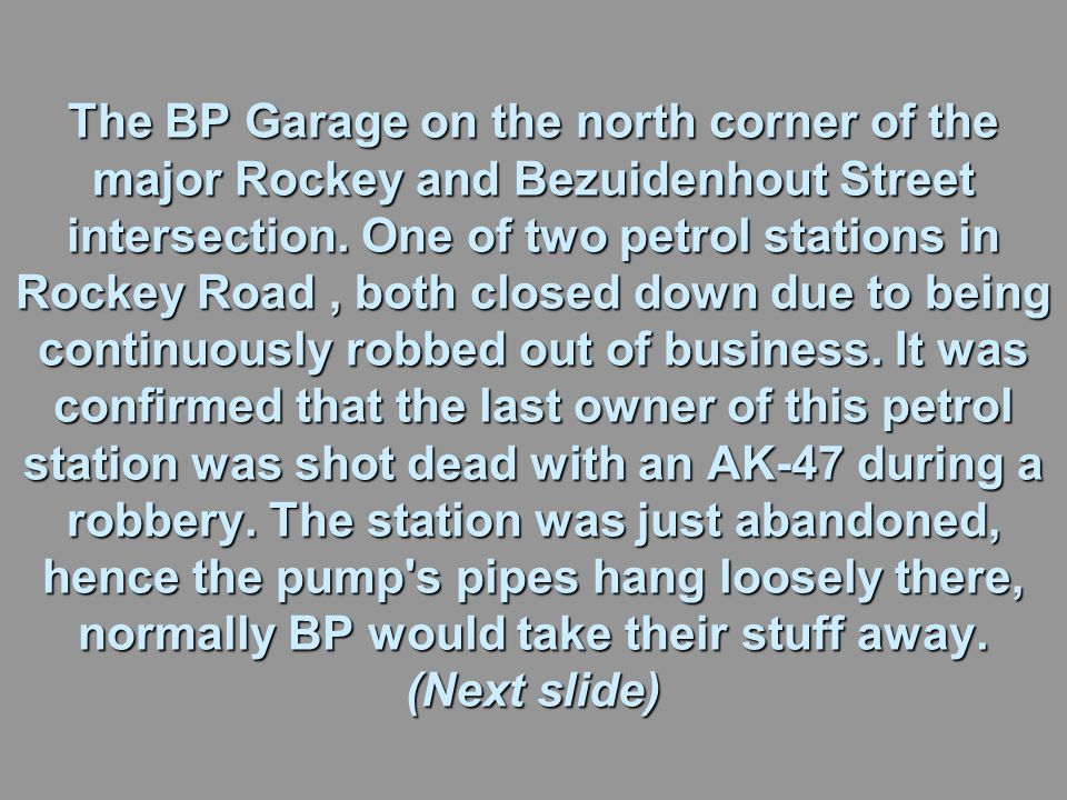 The BP Garage on the north corner of the major Rockey and Bezuidenhout Street intersection.