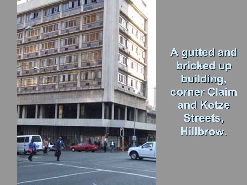 A gutted and bricked up building, corner Claim and Kotze Streets, Hillbrow.