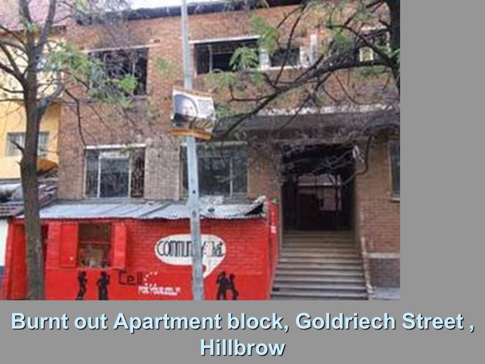 Burnt out Apartment block, Goldriech Street, Hillbrow
