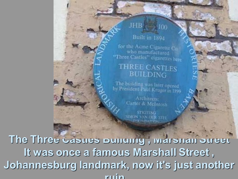 The Three Castles Building, Marshall Street It was once a famous Marshall Street, Johannesburg landmark, now it s just another ruin...