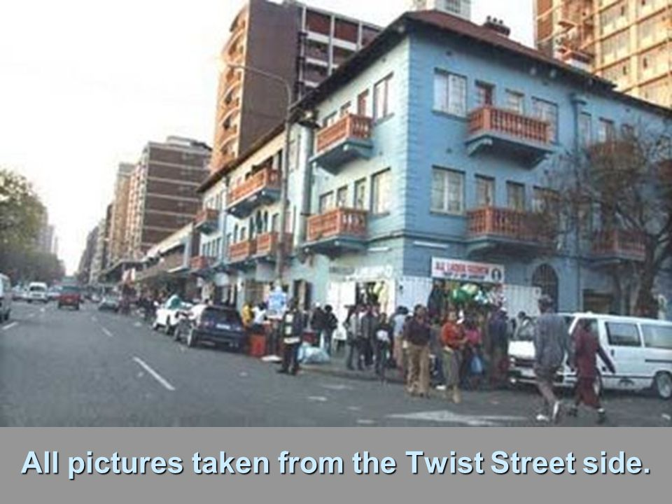 All pictures taken from the Twist Street side.