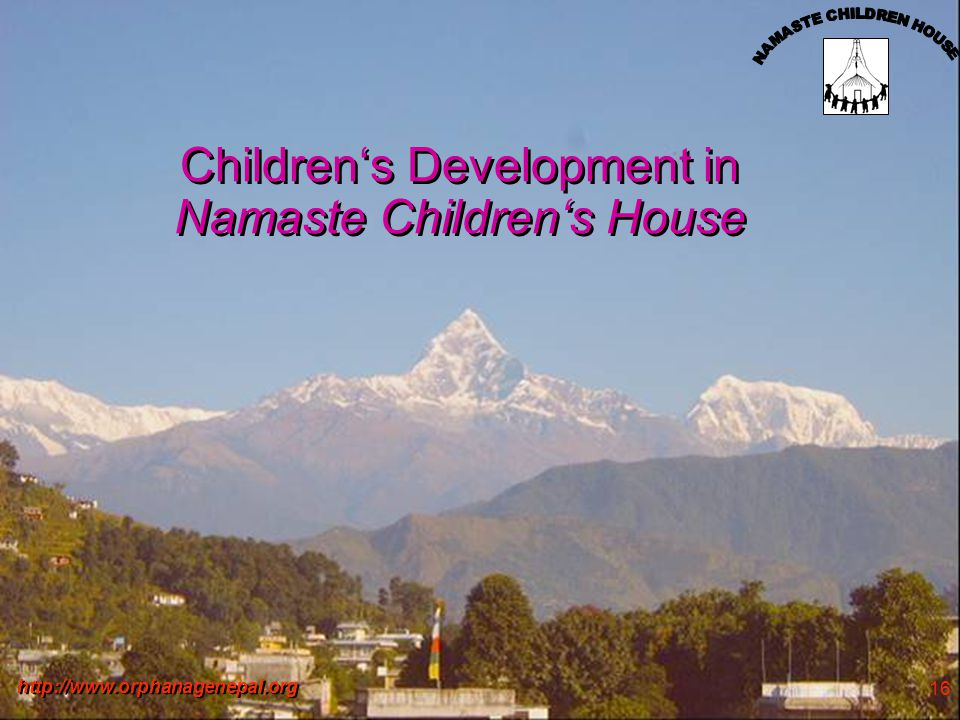http://www.orphanagenepal.org 16 Childrens Development in Namaste Childrens House