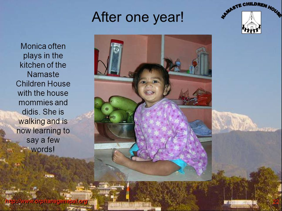 http://www.orphanagenepal.org 22 After one year.