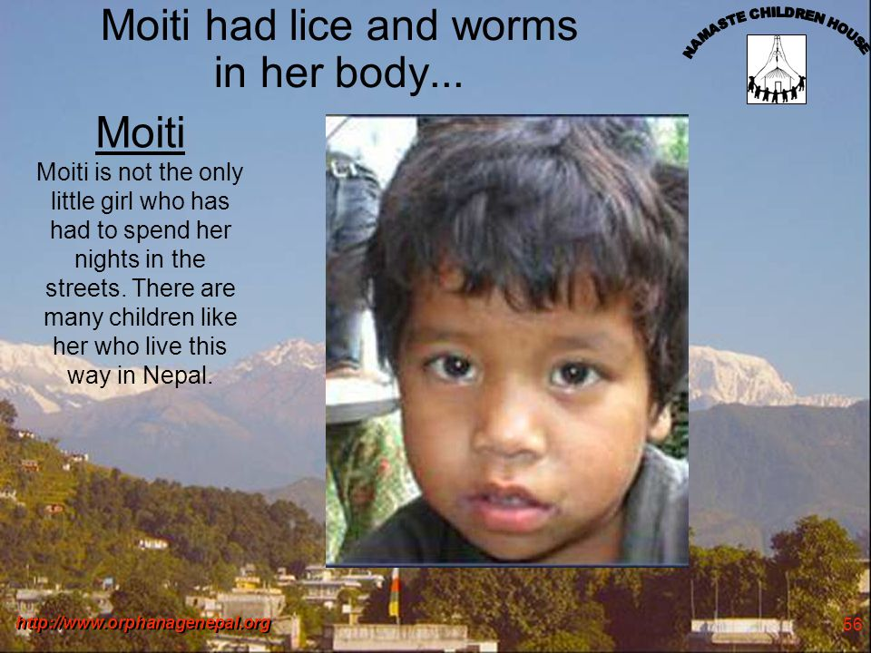http://www.orphanagenepal.org 56 Moiti had lice and worms in her body...