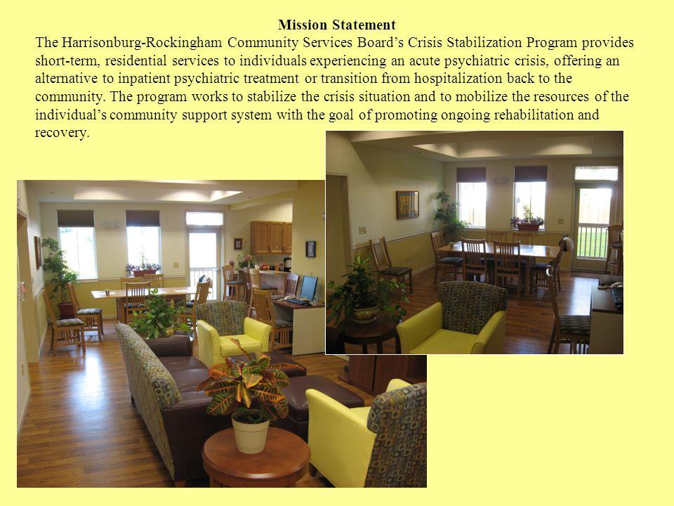 Mission Statement The Harrisonburg-Rockingham Community Services Boards Crisis Stabilization Program provides short-term, residential services to indi